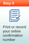 Print or record your online confirmation number