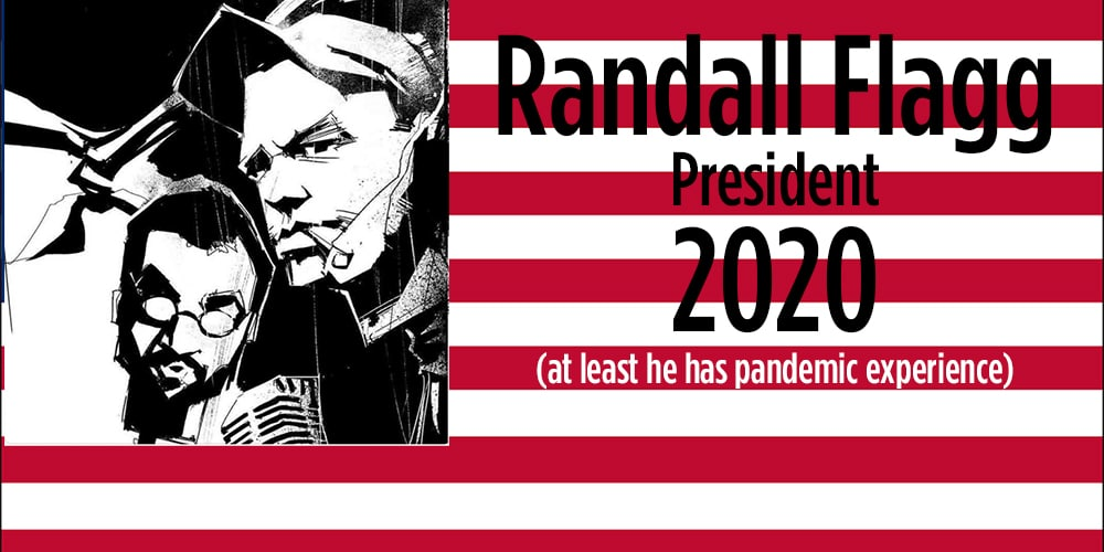 Rob and Slim Logo Inset In U.S. Flag with Randall Flagg President 2020 (at least he has pandemic experience) text.