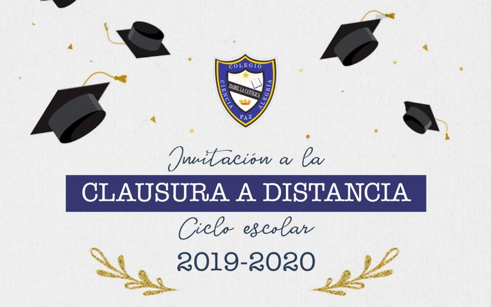 Clausura distancia del Ciclo Escolar 2019 – 2020