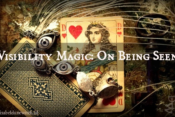 Visibility Magic: On Being Seen