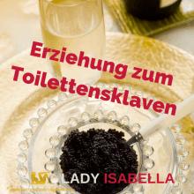 Erziehung zum Toilettensklaven