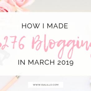 make-money-blogging-how-i-made-276-blogging-march-2019-blog-income-report