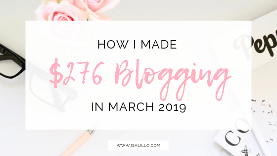 make-money-blogging-how-i-made-276-blogging-march-2019-blog-income-report