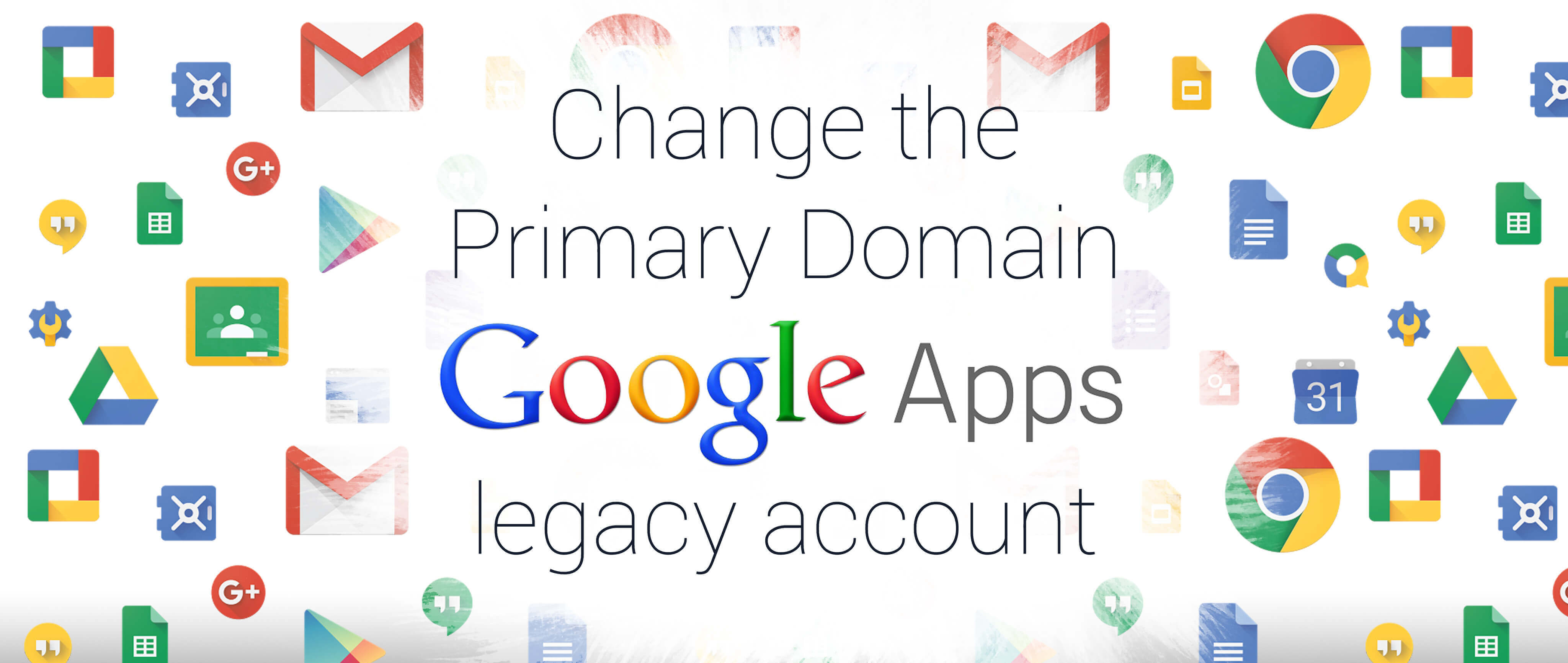 How To Change Primary Domain for Google Apps or G Suite Legacy Account