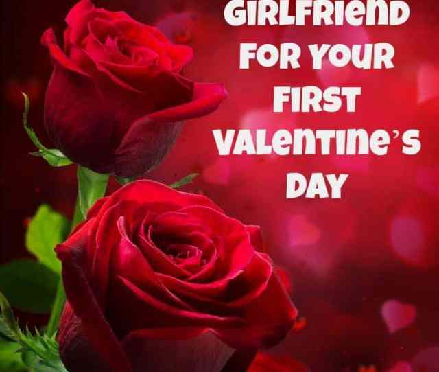What To Buy Your Girlfriend For Your First Valentines Day