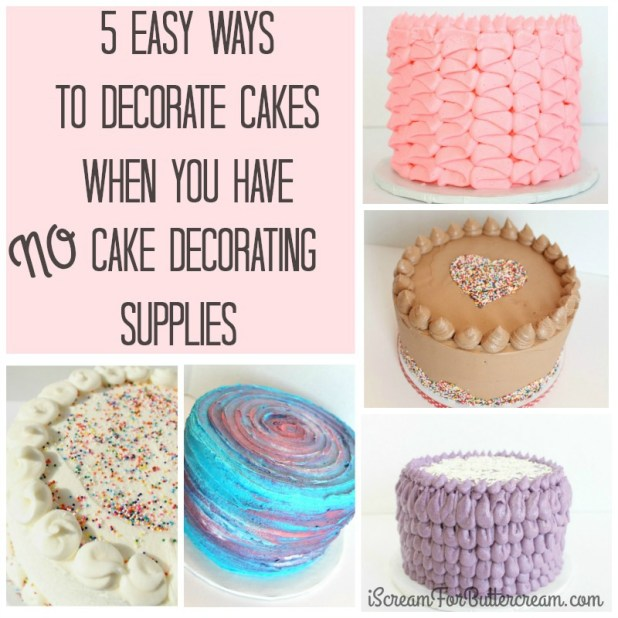 Easy Ways To Decorate Cakes Using No Cake Decorating Supplies