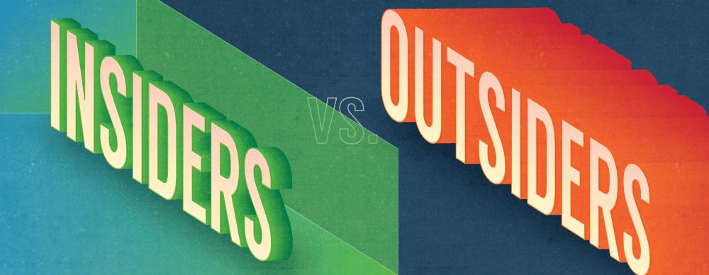 Insiders vs. Outsiders
