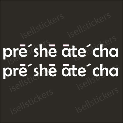 G-9037 Pre she ate cha Appreciate Presheate Southern Decal Sticker