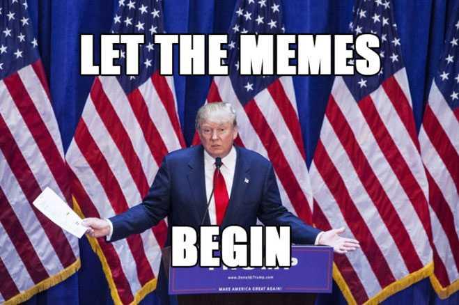 Donald Trump - Let the memes begin