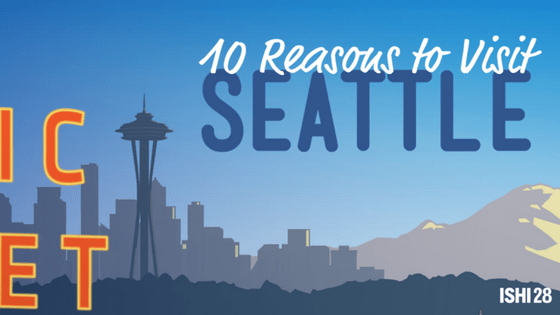 10 Reasons to Visit Seattle