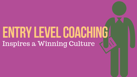 Entry Level Coaching Inspires a Winning Culture
