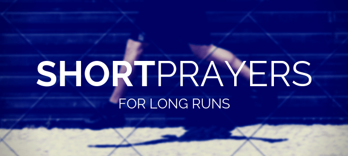 5 Short Prayers for Your Next Run