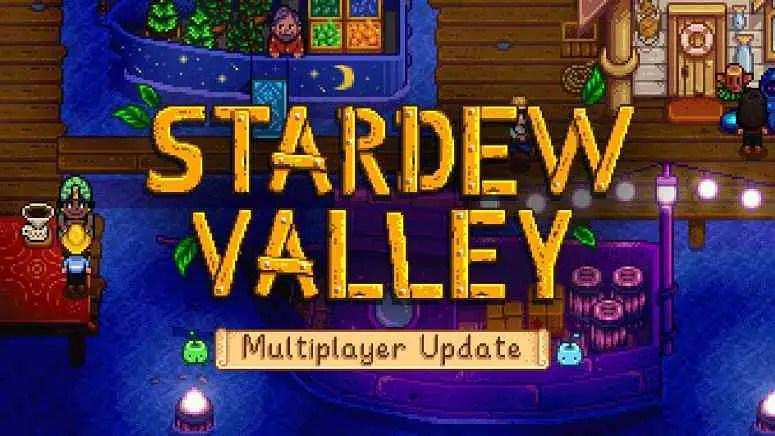 Stardew Valley Multiplayer Mode Release Date