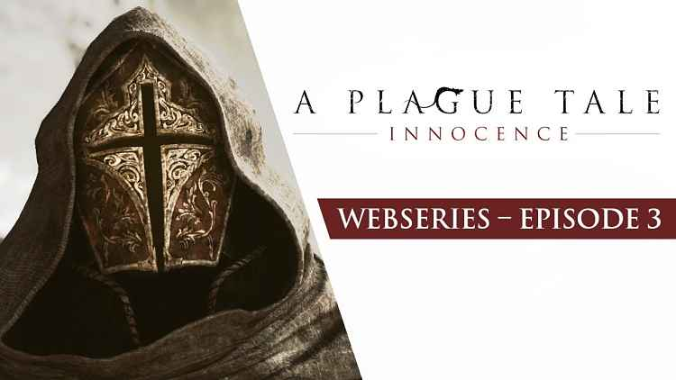 A Plague Tale: Innocence Webseries Episode 3