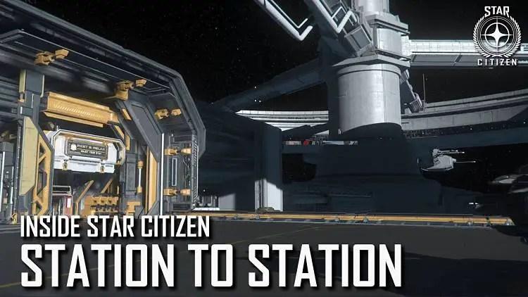 Inside Star Citizen: Station to Station