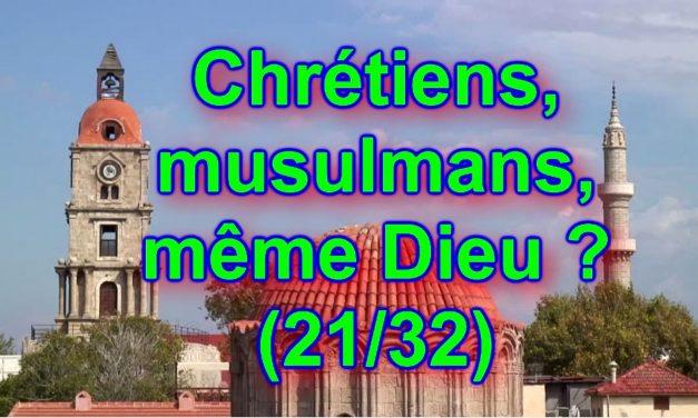 Allah et le Dieu d'Israël. Chrétiens, musulmans, même Dieu ? (21/32)