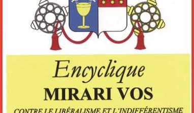 MIRARI VOS,  Lettre encyclique de Grégoire XVI