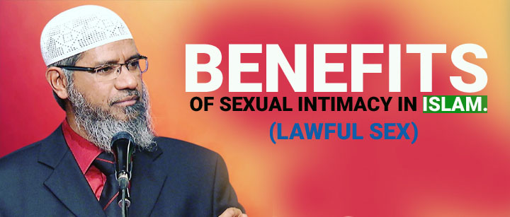 BENEFITS OF SEXUAL INTIMACY IN ISLAM (LAWFUL SEX)