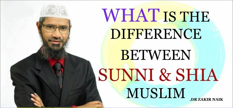 What is the difference between Sunni and Shia Muslim? -Dr Zakir Naik