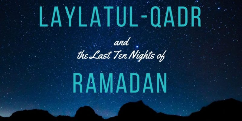 Powerful Tips for the Last 10 Nights of Ramadhaan