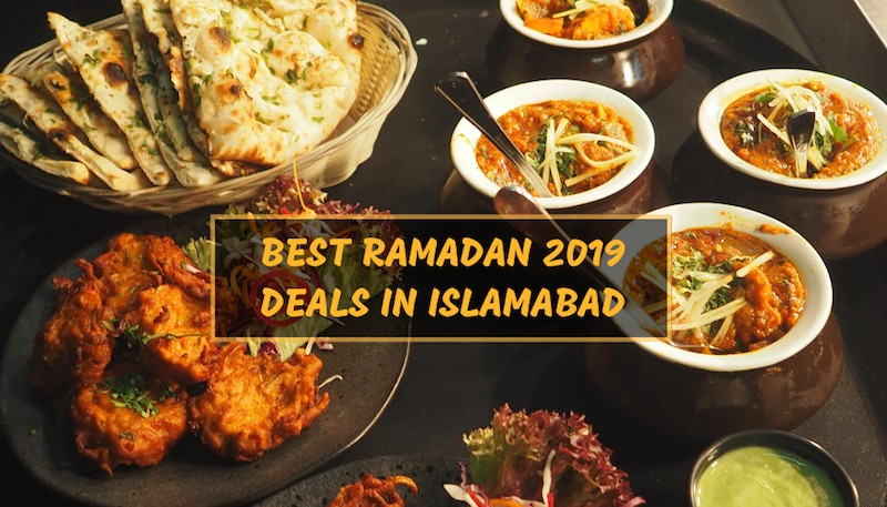 Ramadan 2019 Guide – Best Sehri and Iftar deals in Islamabad