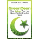 Photo of Green Deen: What Islam Teaches about Protecting the Planet