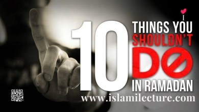 10 Things You Should not Do This Ramadan - Islami Lecture