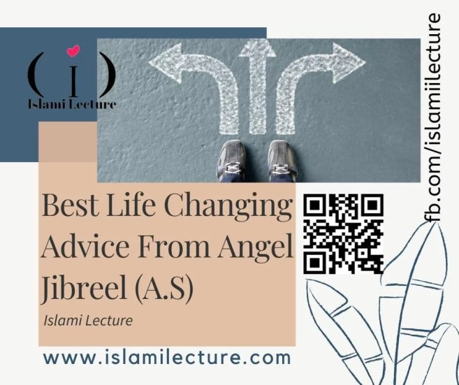 Best Life Changing Advice From Angel Jibreel (A.S)