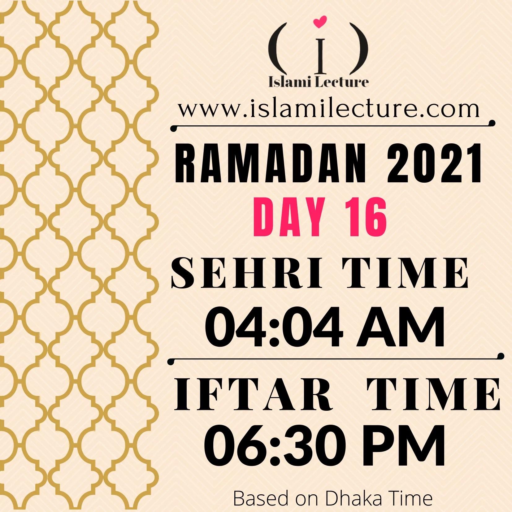 Dhaka Ramadan Day 16 iftar and sehri time - Islami Lecture