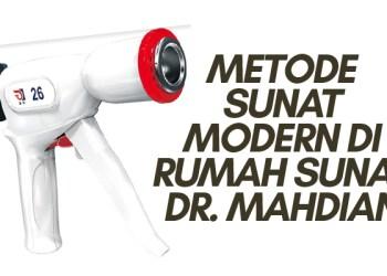 Yuk Tengok Berbagai Metode Sunat Modern di Rumah Sunat dr. Mahdian 8