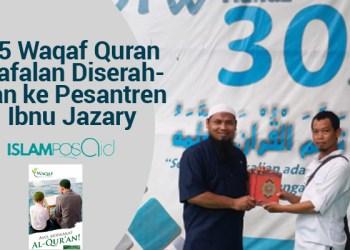 55 Waqaf Quran Hafalan Diserahkan ke Pesantren Ibnu Jazary 4