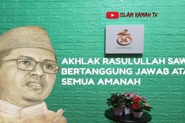 Akhlak Rasulullah SAW- Bertanggung Jawab atas Semua Amanah-IslamRamah.co