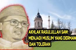 Akhlak Rasulullah SAW- Menjadi Muslim yang Dermawan dan Toleran