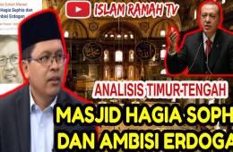 Analisis Timur Tengah- Masjid Hagia Sophia dan Ambisi Erdogan-IslamRamah.co