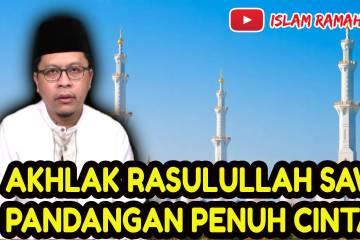 Akhlak Rasulullah SAW- Pandangan Penuh Cinta- IslamRamah.co