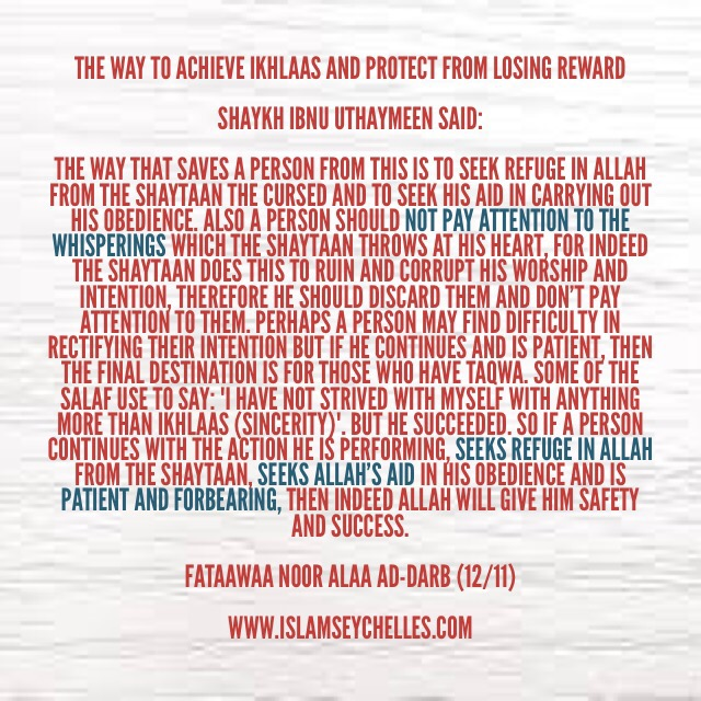 The way to achieve Ikhlaas and protect from losing reward during deeds