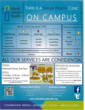 The sexual health clinic at Camosun College , 3rd floor Richmond House, Lansdowne Campus is open Thursdays 11:30-3:30 pm.
