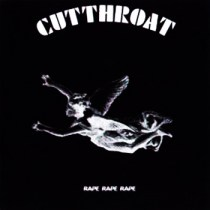 "CUTTHROAT  ""Rape! Rape! Rape!""  IS01-2000"