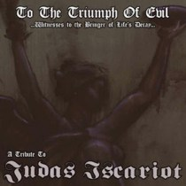 "V/A ""To The Triumph Of Evil -  A Tribute To Judas Iscariot""  IS33- 2006"