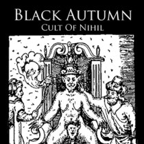 "BLACK AUTUMN ""Cult Of Nihil""  IS40- 2007"