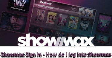 Showmax Sign In - How Do I Log Into Showmax