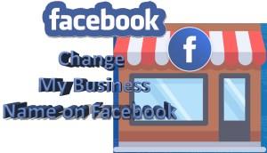 Change My Business Name on Facebook - Facebook Business Name Setup