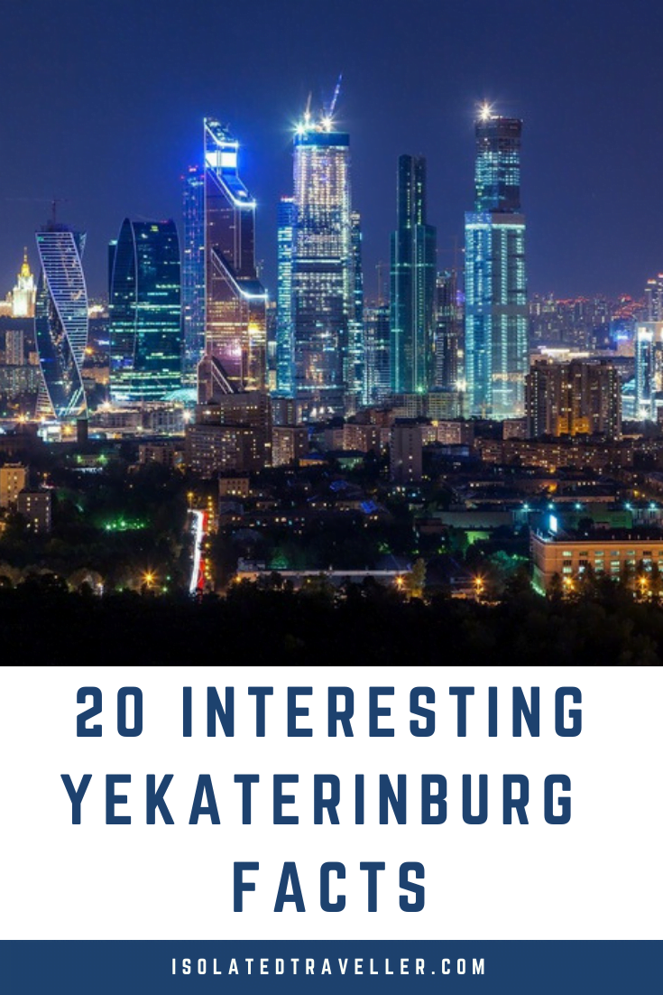 20 Interesting Facts About Yekaterinburg (Ekaterinburg) Facts 2