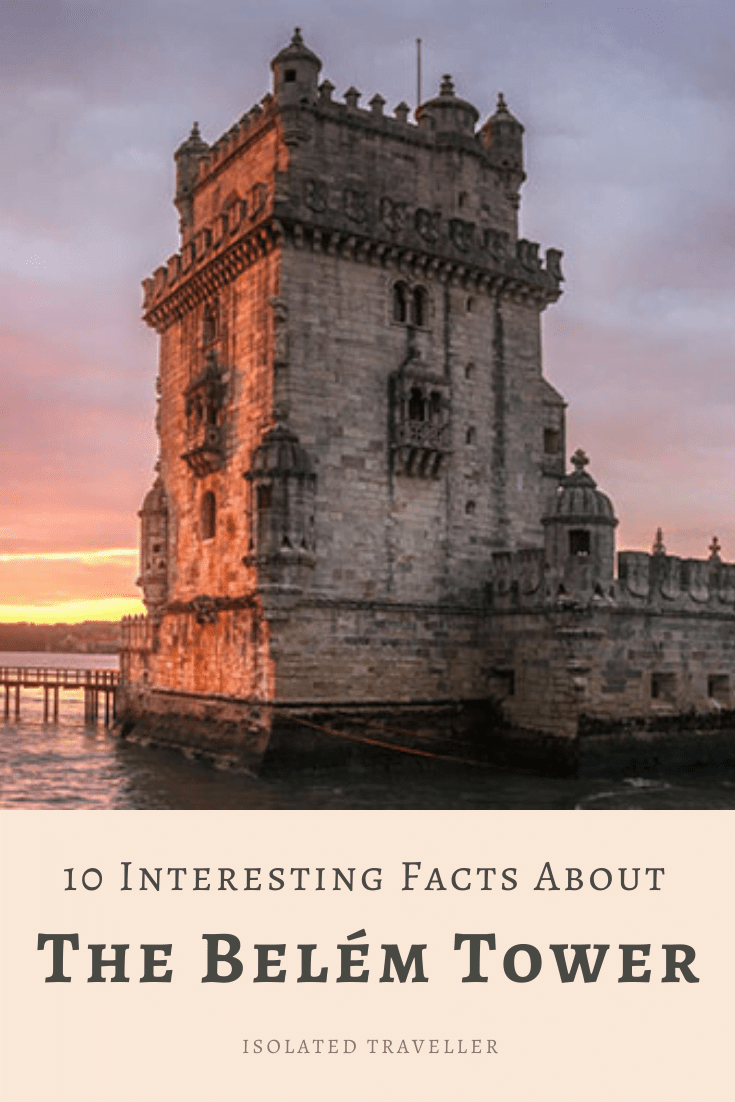 10 Interesting Facts About The Belém Tower 2