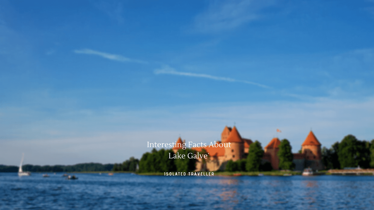 Interesting Facts About Lake Galvė
