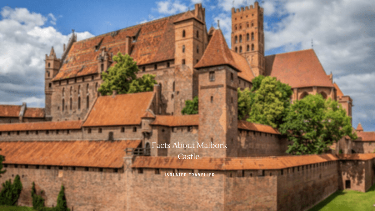 Facts About Malbork Castle