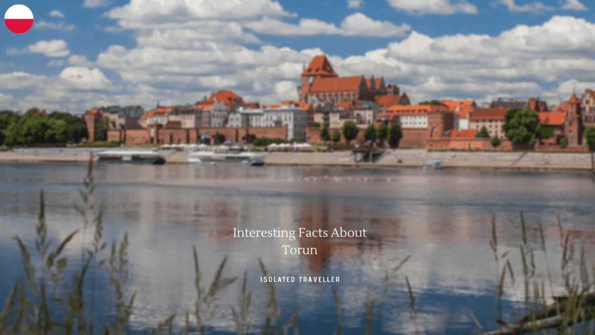 Interesting Facts About Torun