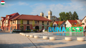 Interesting Facts About Dunakeszi