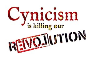 Cynicism is killing our revolution