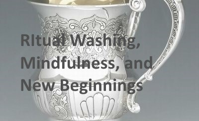 Ritual washing, mindfulness & new beginnings.